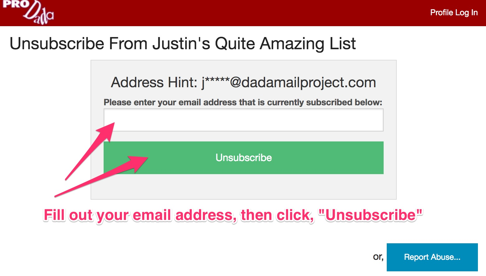 Fill out the form with your email address to unsubscribe